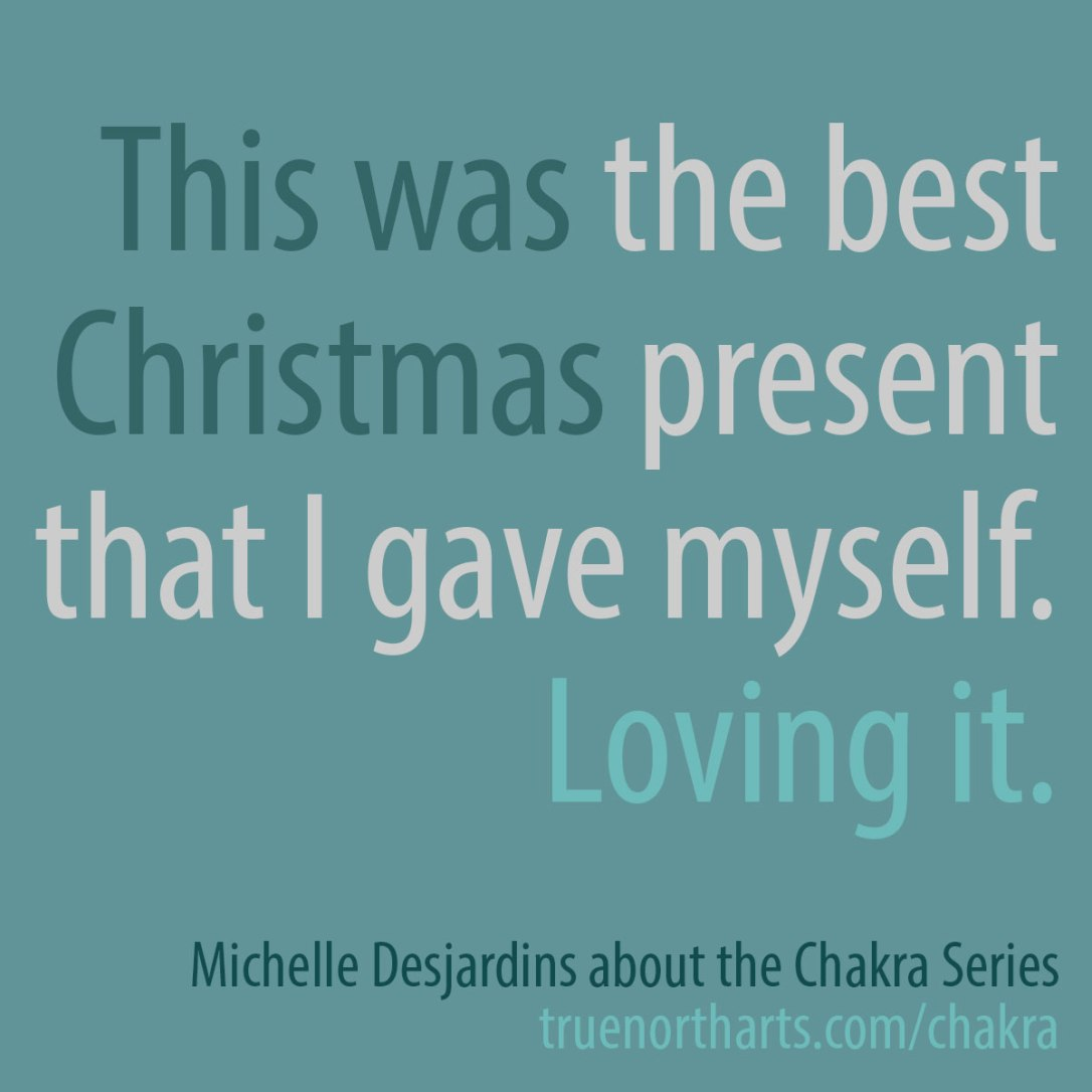 This was the best Christmas present that I gave myself. Loving it. Michelle Desjardins about the Chakra Series.